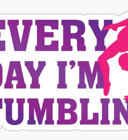 Every Day I'm Tumblin' - Funny Tumble Gymnastics  Sticker