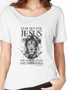 Fear not for Jesus the Lion of Judah has Triumphed Christian Women's Relaxed Fit T-Shirt