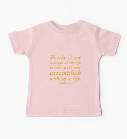"""He who is not... """"Muhammad Ali"""" Inspirational Quote Baby Tee"""