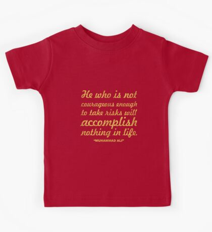 "He who is not... ""Muhammad Ali"" Inspirational Quote Kids Tee"