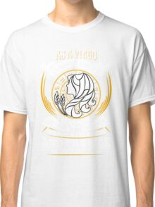 As a Virgo I have 3 Sides Classic T-Shirt