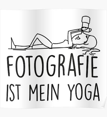 Fotografie ist mein Yoga Poster
