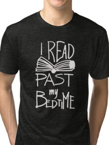 I Read Past My Bedtime - Book Lover Reader Reading  Tri-blend T-Shirt
