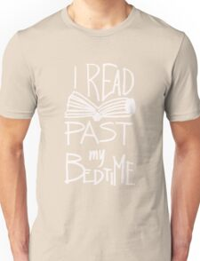 I Read Past My Bedtime - Book Lover Reader Reading  Unisex T-Shirt