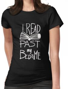 I Read Past My Bedtime - Book Lover Reader Reading  Womens Fitted T-Shirt
