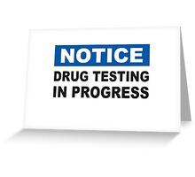 Drug Testing in Progress Greeting Card