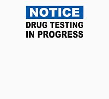 Drug Testing in Progress Unisex T-Shirt