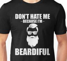 Don't Hate Me Because I'm Beardiful Unisex T-Shirt