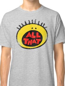 All That (vintage) Classic T-Shirt