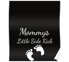 Mommy's Little Sidekick Cute Pregnancy Poster