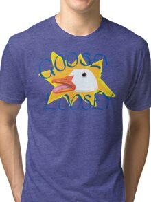 Goosey Loosey Tri-blend T-Shirt