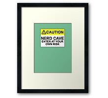 CAUTION: NERD CAVE, ENTER AT YOUR OWN RISK Framed Print