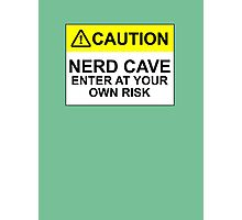 CAUTION: NERD CAVE, ENTER AT YOUR OWN RISK Photographic Print
