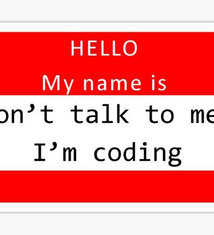 Don't disturb the programmers Sticker