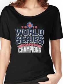 Chicago Cubs Champion World Series 2016 Women's Relaxed Fit T-Shirt