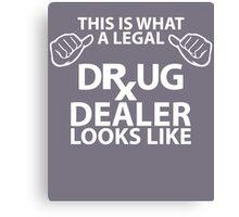 Legal Drug Dealer Looks Like Funny Pharmacist Canvas Print