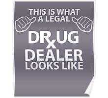 Legal Drug Dealer Looks Like Funny Pharmacist Poster