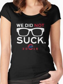 We Did Not To Suck - Cubs Women's Fitted Scoop T-Shirt
