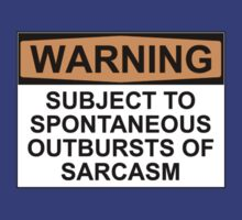 WARNING: SUBJECT TO SPONTANEOUS OUTBURSTS OF SARCASM by Bundjum