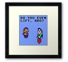 Do You Even Lift Bro? Framed Print