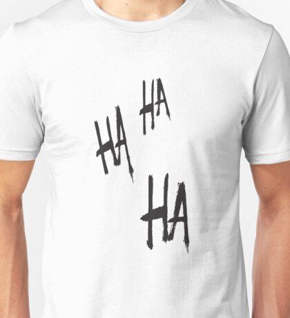 HA HA HA Unisex T-Shirt