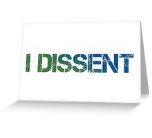 I Dissent Greeting Card
