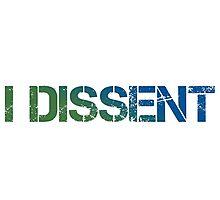 I Dissent Photographic Print