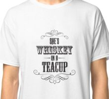 Whiskey In a Teacup Classic T-Shirt