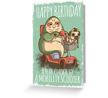 A Year Closer to owning a Mobility Scooter Greeting Card