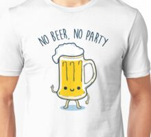 No Beer, No Party Unisex T-Shirt