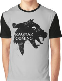 Ragnar is Coming Graphic T-Shirt