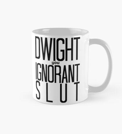 Dwight You Ignorant Slut! Mug