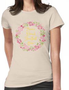 Fierce Proud Steadfast True Womens Fitted T-Shirt