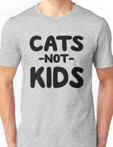 Cats not kids Unisex T-Shirt