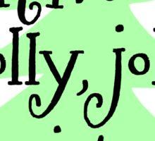 Holly, Jolly Christmas  Sticker