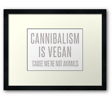 Cannibalism is vegan Framed Print