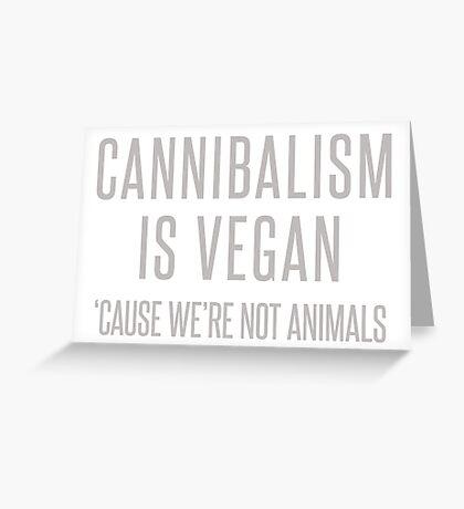 Cannibalism is vegan Greeting Card