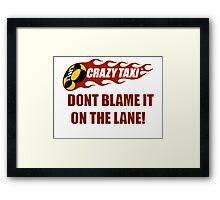Don't Blame It On the Lane  Framed Print