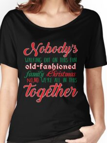 Nobody's Walking Out Women's Relaxed Fit T-Shirt