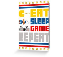 Eat. Sleep. Game. Repeat. Greeting Card