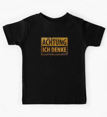 ACHTUNG, ICH DENKE - German Warning Sign, Lustig - Schild Kids Tee