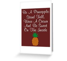 Be A Pineapple Stand Tall Be Sweet Greeting Card