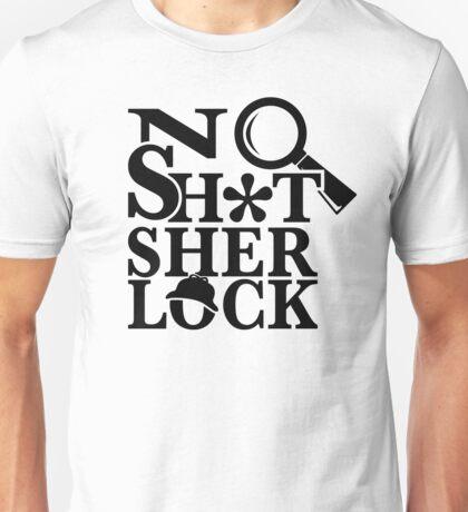 No Sh*t Sherlock Unisex T-Shirt