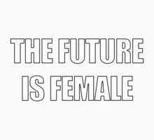 The Future Is Female (White font) One Piece - Short Sleeve