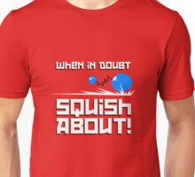 When in Doubt... Squish About! Unisex T-Shirt