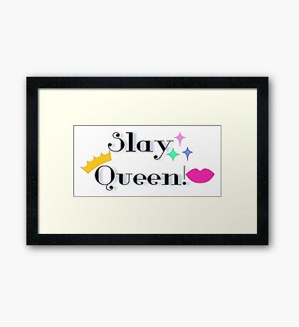 Slay Queen Slay Framed Print