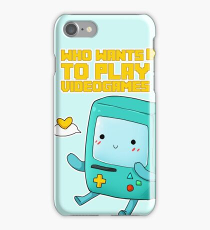 BMO Adventure Time - Who wants to play videogames? iPhone Case/Skin