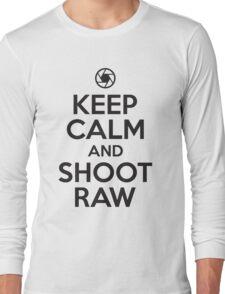 Keep calm and shoot raw Long Sleeve T-Shirt