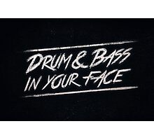 Drum & Bass In Your Face! Photographic Print