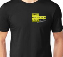 I Make Every Action Count - Carry on Wayward Son Unisex T-Shirt
